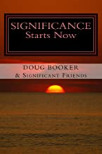 SIGNIFICANCE Starts Now - How We Live Our Lives Matters!'