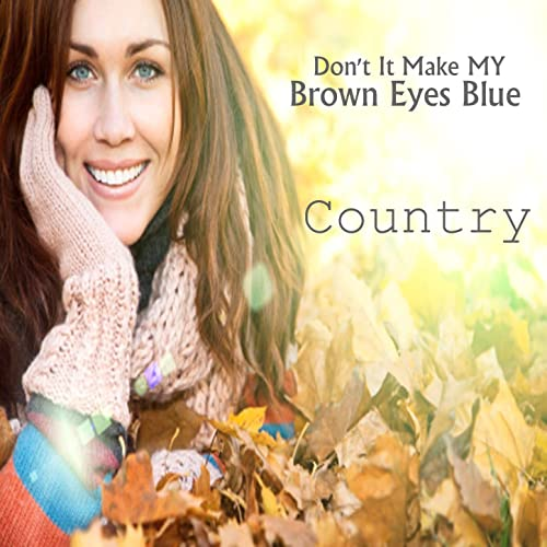 Soothing Piano Country Songs Instrumental Don T It Make My Brown Eyes Blue By Instrumental Music Players On Amazon Music Amazon Com