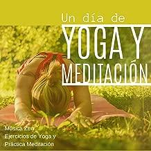 Un Día de Yoga y Meditación - Música Zen Ejercicios de Yoga y Práctica Meditación