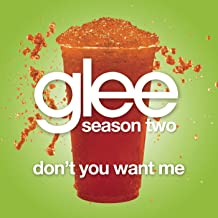 don t you want me glee