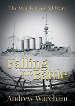 Falling Into Battle *** Number 1 Book *** (The War To End All Wars)