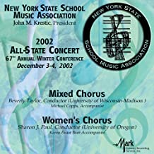 New York State School Music Association 2002: Mixed and Women's Chorus