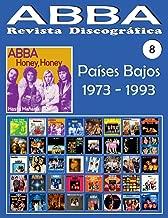 ABBA - Revista Discográfica Nº 8 - Países Bajos (1973 - 1993): Discografía editada por Polydor, Arcade, K-Tel, Reader's Digest, Polar... (1973-1993) - ... a Todo Color. (Volume 8) (Spanish Edition)