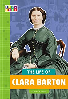 The Life of Clara Barton (Sequence Change Maker Biographies)