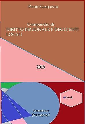 Compendio di DIRITTO REGIONALE e degli ENTI LOCALI (Manualistica STUDIOPIGI Vol. 38)