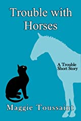 Trouble with Horses: A Trouble Short Story (Seafood Caper Mystery Book 0) Kindle Edition
