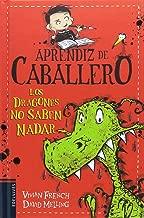 Aprendiz de caballero # 1Los dragones no saben nadar(Spanish Edition) (Aprendiz De Caballero / Knight in Training)