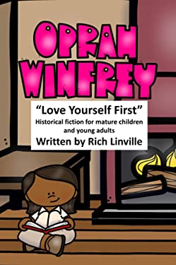 Oprah Winfrey Love Yourself First: Historical fiction for mature children and young adults