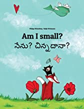 Am I small? Nenu? Cinnadana?: Children's Picture Book English-Telugu (Bilingual Edition) (English and Telugu Edition)