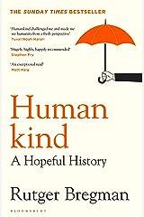 Humankind: A Hopeful History Kindle Edition