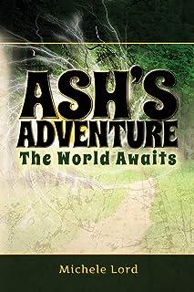 Ash's Adventure: Book 1 - The World Awaits