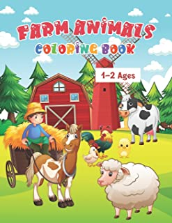 Farm Animals Coloring Book Ages 1-2: My First Farm Animals Coloring Book For Kids Ages 1 With 50 Unique Illustrations of C...