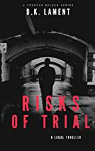 Risks of Trial: A Legal Thriller (ADA Spencer Bolden Series Book 1)