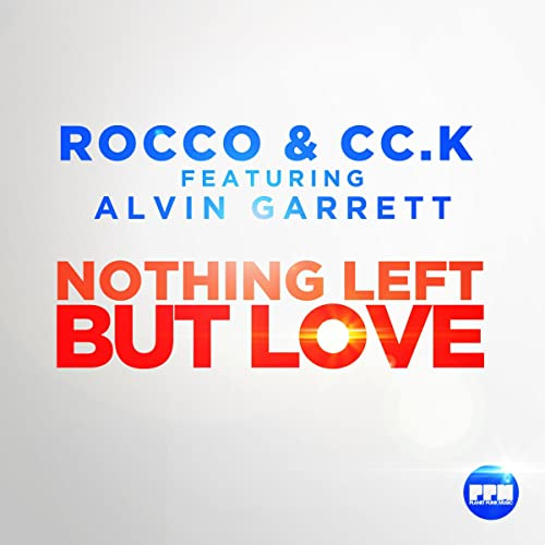 Rocco & Cc.K feat. Alvin Garrett - Nothing Left But Love