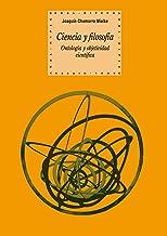 Ciencia y filosofía. Ontología y objetividad científica (Historia del pensamiento y la cultura nº 63) (Spanish Edition)