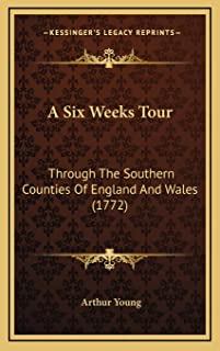A Six Weeks Tour: Through The Southern Counties Of England And Wales (1772)