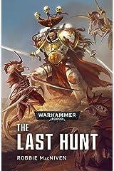 The Last Hunt (Warhammer 40,000) Kindle Edition