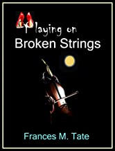 Playing on Broken Strings (A Symphony in B Positive Novel Book 2)