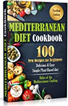 Mediterranean Diet Cookbook: 100 New Recipes for Beginners. Delicious & Easy Simple Plant-Based Diet (English Edition)
