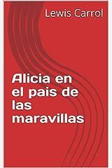 Alicia en el pais de las maravillas (Spanish Edition) Format Kindle