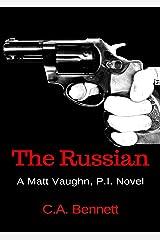The Russian: A Matt Vaughn, P.I. Novel Kindle Edition