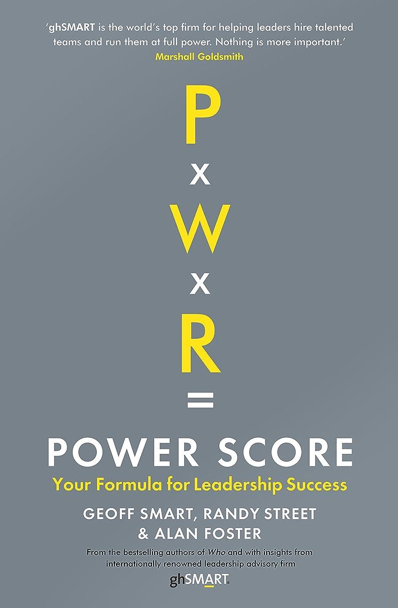 凝縮するソロコモランマPower Score: Your Formula for Leadership Success (English Edition)