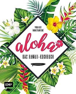 Aloha – Das Hawaii-Kochbuch: Poke, Huli-Huli-Hähnchen &am