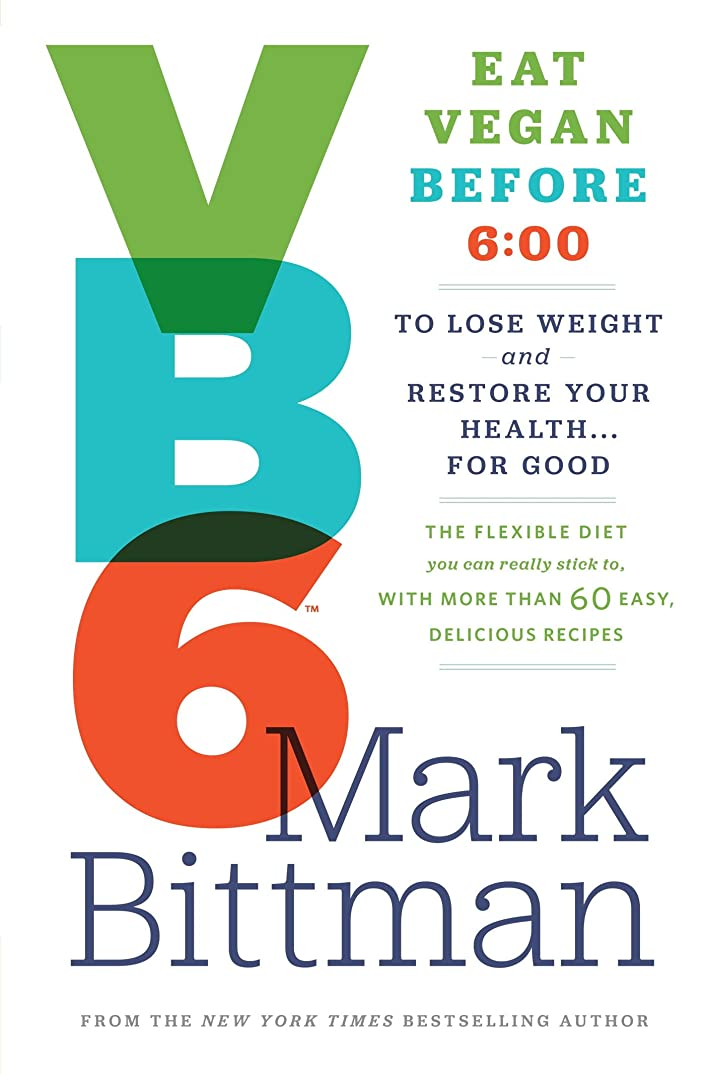 きらめく防水液化するVegan Before 6: Lose weight and restore your health with the flexible diet you can really stick to (English Edition)