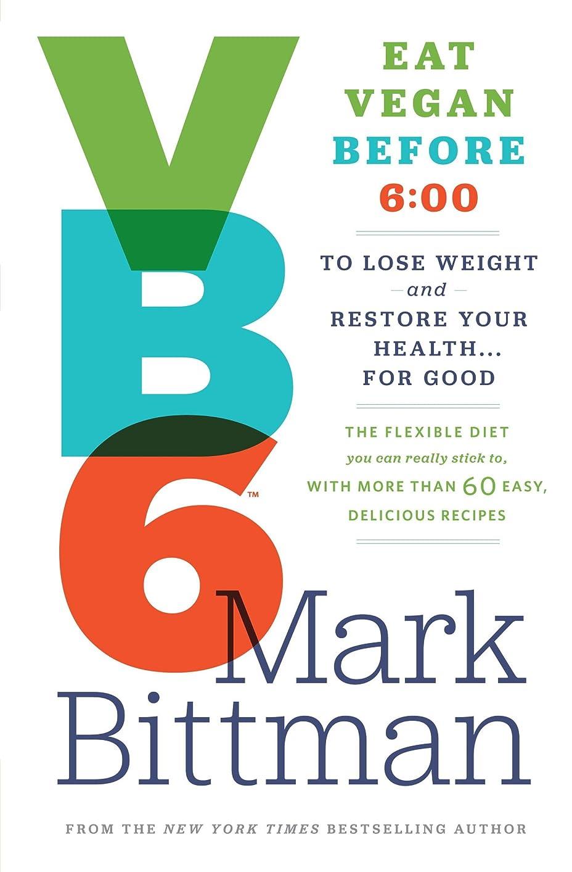 電極特定のカスタムVegan Before 6: Lose weight and restore your health with the flexible diet you can really stick to (English Edition)