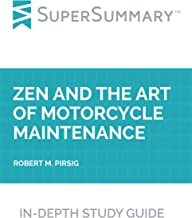Study Guide: Zen and the Art of Motorcycle Maintenance by Robert M. Pirsig (SuperSummary)
