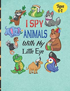 I Spy Animals With My Little Eye age 6-2: A Fun I Spy Book For Kids With Animals . Toddler Puzzle Book Ages 2-4 Yr Old | A...
