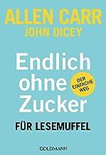 Endlich ohne Zucker! für Lesemuffel: Der einfache Weg (German Edition)