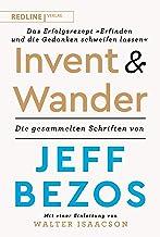"""Invent and wander – Das Erfolgsrezept """"Erfinden und die Gedanken schweifen lassen"""": Die gesammelten Schriften von Jeff Bez..."""