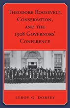 Theodore Roosevelt, Conservation, and the 1908 Governors' Conference