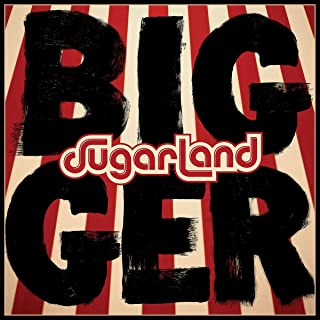 sugarland bigger songs
