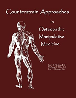 Counterstrain Approaches In Osteopathic Manipulative Medicine (SFIMMS Series in Neuromusculoskeletal Medicine)