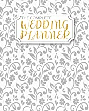 The Complete Wedding Planner: Premium Bridal Planning Coordinator Organizer Complete Worksheets, Checklists, Guest Book, Budget Planning Workbook