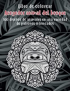 Acogedor animal del bosque - Libro de colorear - 100 diseños de animales en una variedad de patrones intrincados