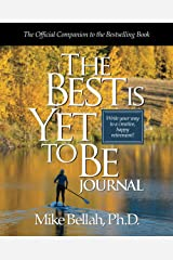 The Best Is Yet To Be Journal: Write Your Way to a Creative, Happy Retirement! Paperback