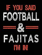 If You Said Football & Fajitas I'm In: Football Doodle Draw Book