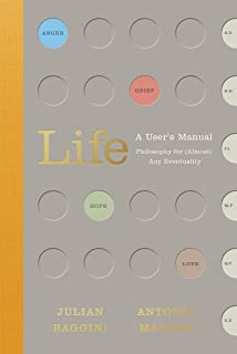Life: A User's Manual: Philosophy for (Almost) Any Eventuality (English Edition)