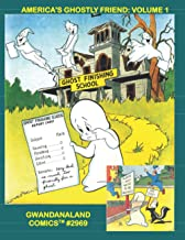 America's Ghostly Friend: Volume 1: Gwandanaland Comics #2969: All the Way Back to the Beginning With the Spook Who Just W...