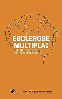 Esclerose Múltipla: + De 100 Respostas Sem Mais Perguntas:
