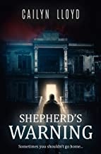 Shepherd's Warning: Sometimes you shouldn't go home... (The Elders Book 1)