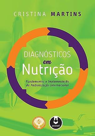 Diagnósticos em Nutrição: Fundamentos e Implementação da Padronização Internacional