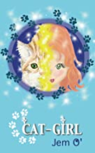 Cat Girl: An exciting adventure story for ages 6 to 12 years old.