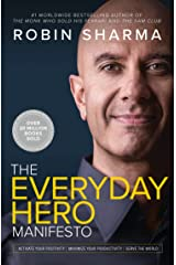 The Everyday Hero Manifesto: Activate Your Positivity, Maximize Your Productivity, Serve the World (English Edition) eBook Kindle