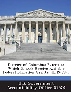 District of Columbia: Extent to Which Schools Receive Available Federal Education Grants: Hehs-99-1