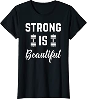 Womens Strong Is Beautiful Gym Workout Gift For Women With Saying T-Shirt