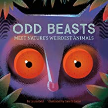 Odd Beasts: Meet Nature's Weirdest Animals: Meet Nature's Weirdest Animals